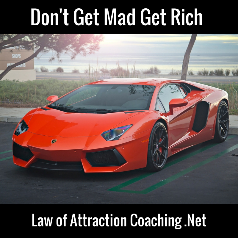 dont-get-mad-get-rich-law-of-attraction-coaching